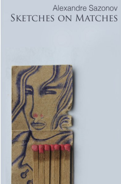 View Sketches on Matches by Alexandre Sazonov
