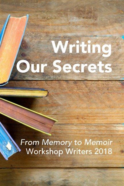 View Writing Our Secrets by Barbara Burt -  Editor
