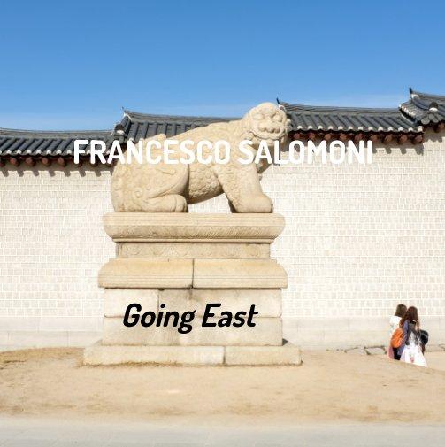 View Going East by Francesco Salomoni