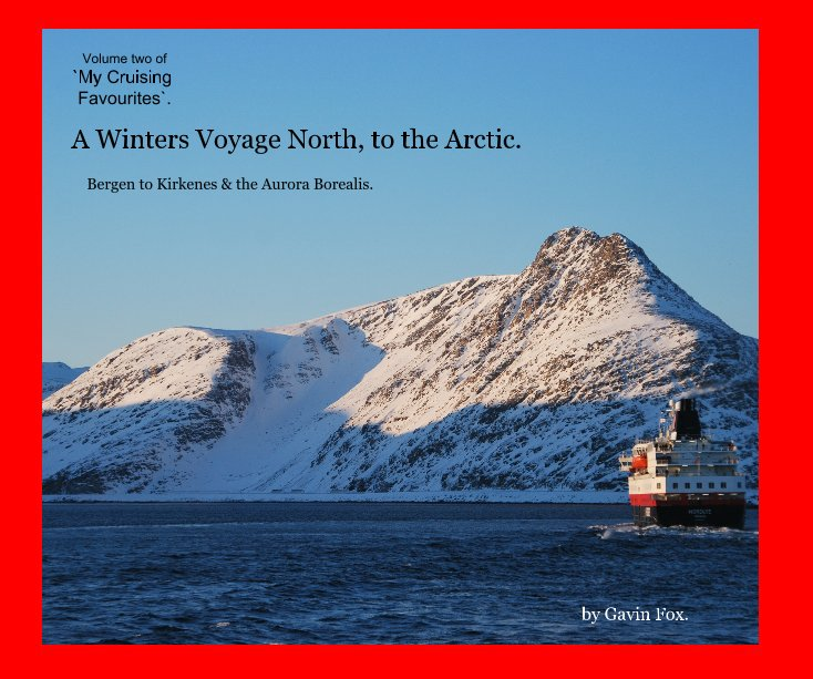 View A Winters Voyage North, to the Arctic. by Gavin Fox.