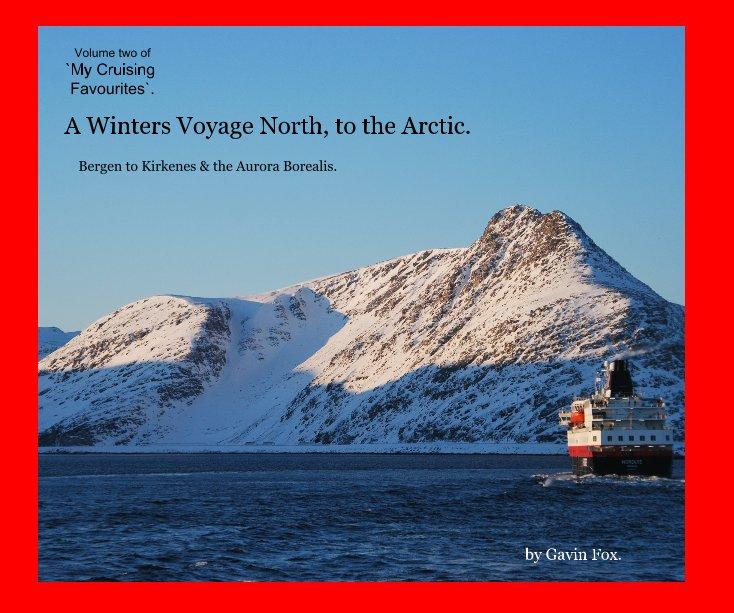 Bekijk A Winters Voyage North, to the Arctic. op Gavin Fox.