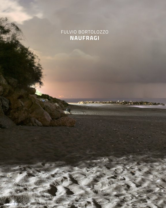 Visualizza Naufragi di Fulvio Bortolozzo