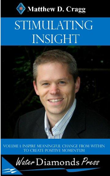 Bekijk Stimulating Insight VOL 1 op Matthew D. Cragg