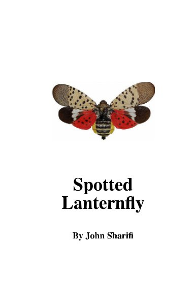 View Spotted Lanternfly by John Sharifi