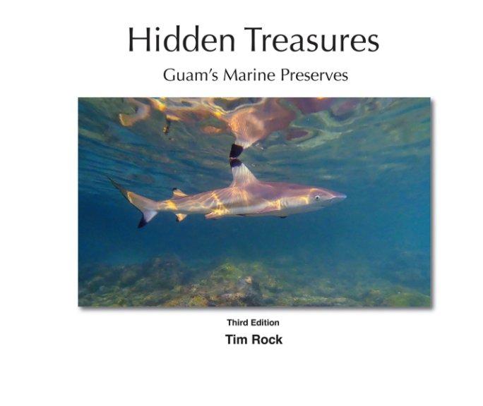 View Hidden Treasures, Guam's Marine Preserves by TIM ROCK
