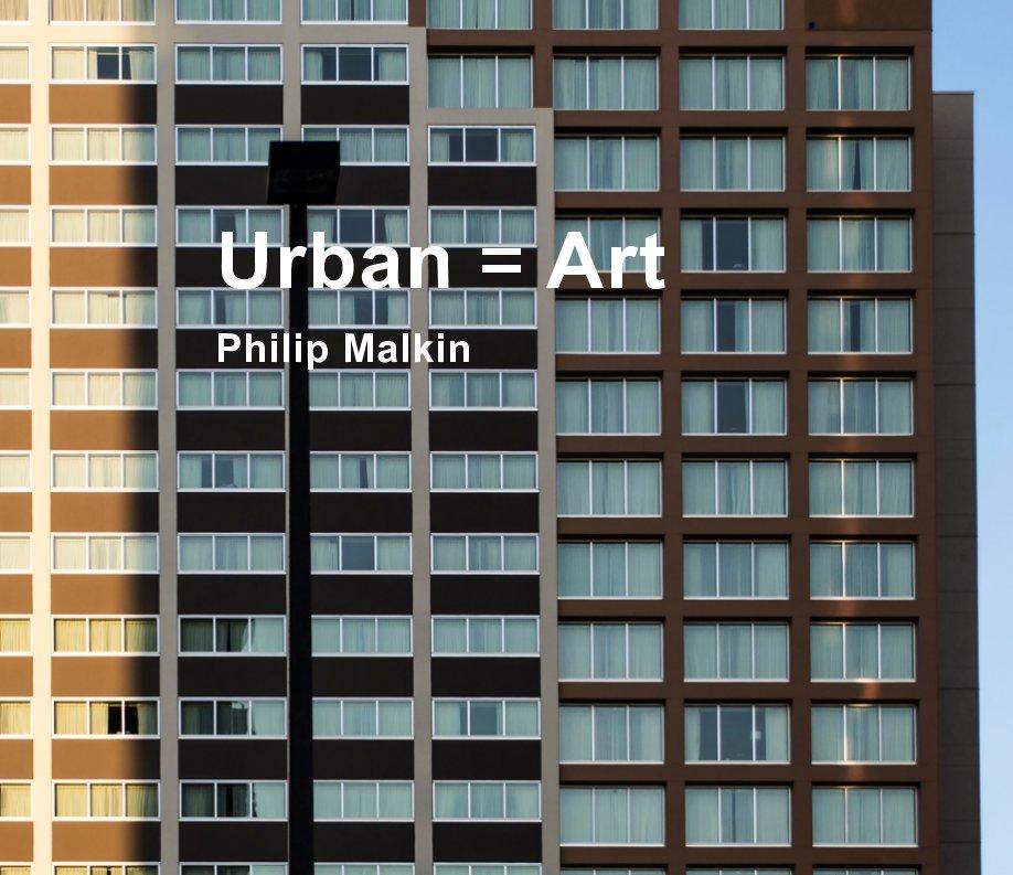View Urban = Art by Philip Malkin