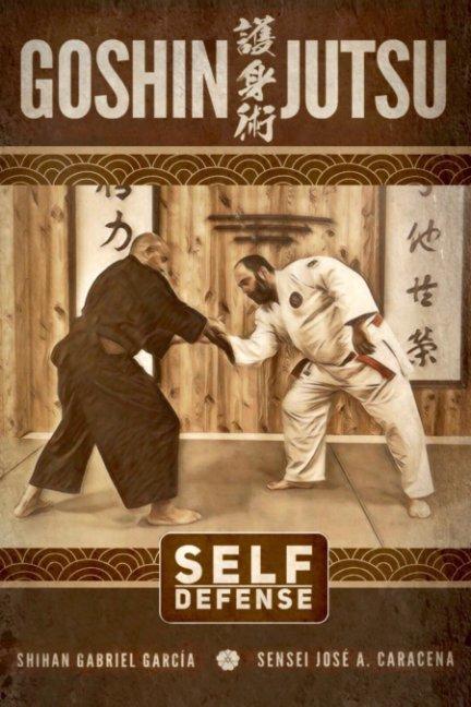 Goshin Jutsu - Self Defense by Gabriel García, Jose