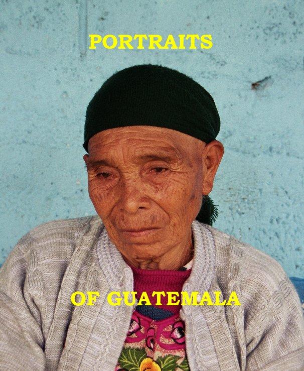 View PORTRAITS OF GUATEMALA by Cheryl Guerrero