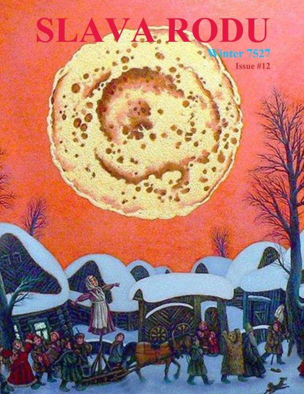 View Slava Rodu Magazine Issue #12 Winter 7527 by Dmitriy Kushnir