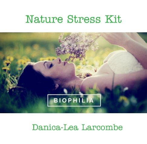 View Nature Stress Kit by Danica-Lea Larcombe