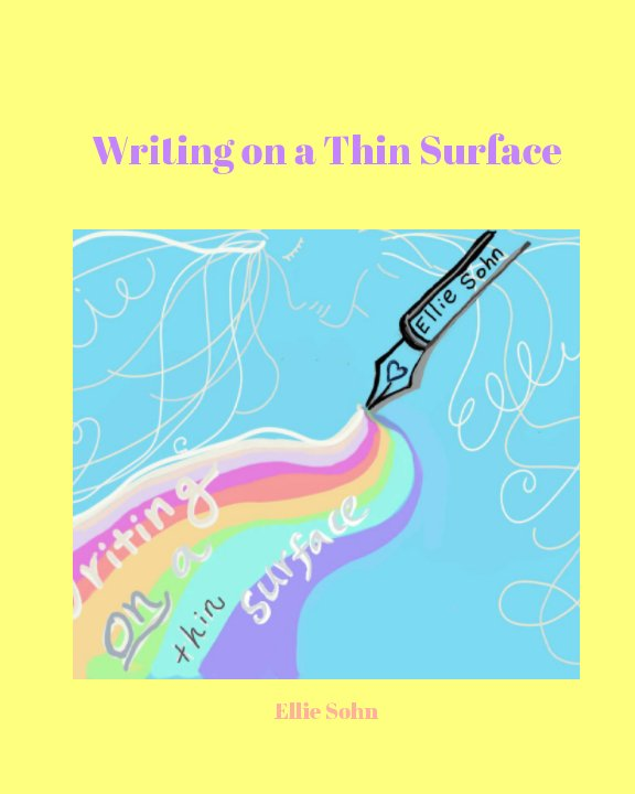 View Writing on a Thin Surface by Ellie Sohn