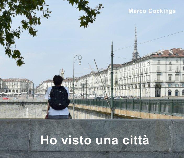 View Ho visto una città by Marco Cockings