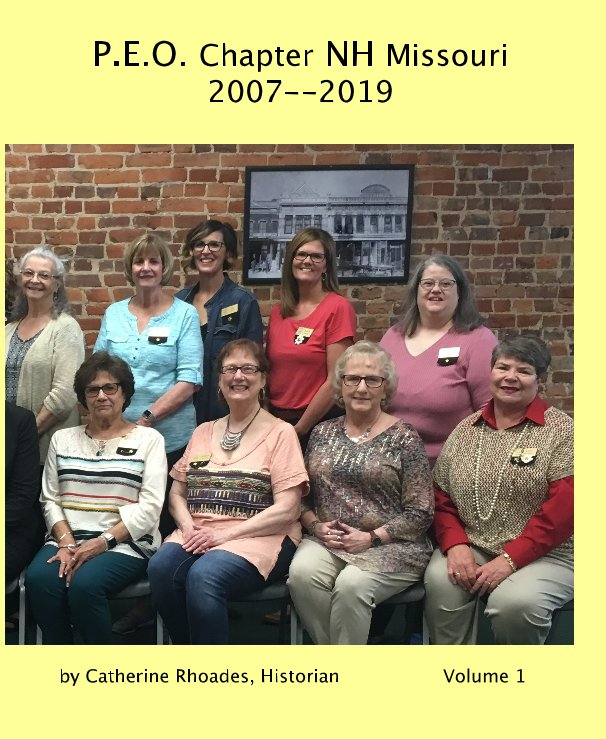 View PEO Chapter NH Missouri 2007--2019 by Catherine Rhoades, Historian