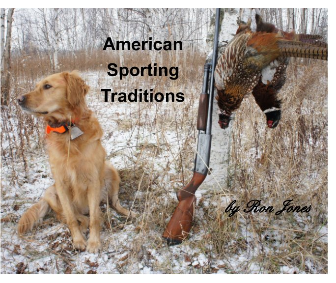 View American Sporting Traditions by Ron Jones