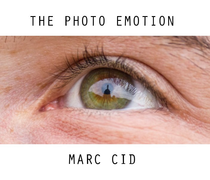 Ver The Photo Emotion por Marc Cid