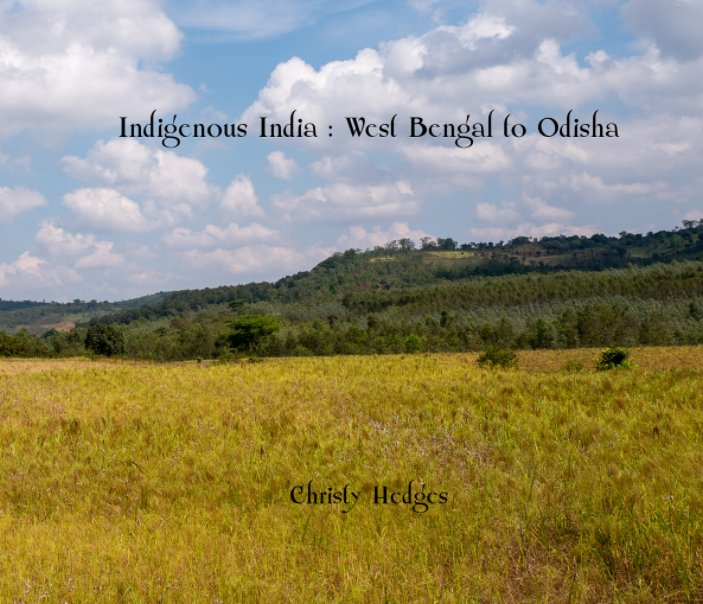 Ver Indigenous India por Christy Hedges
