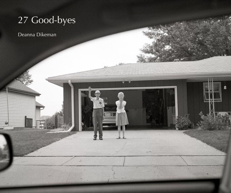 View 27 Good-byes by Deanna Dikeman