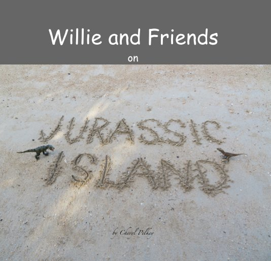 View Willie and Friends by Cheryl Pelkey