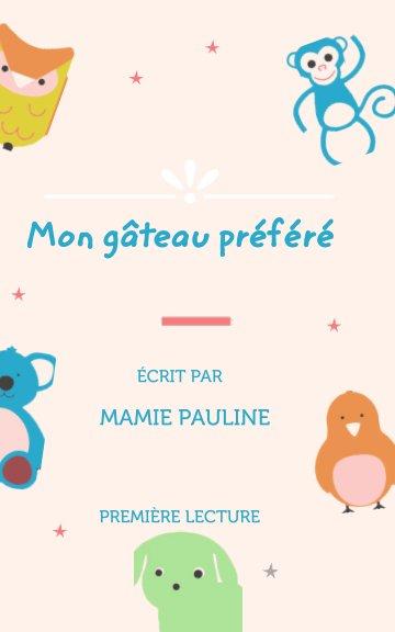 Ver Conte français enfants - Mon gâteau préféré por Mamie Pauline