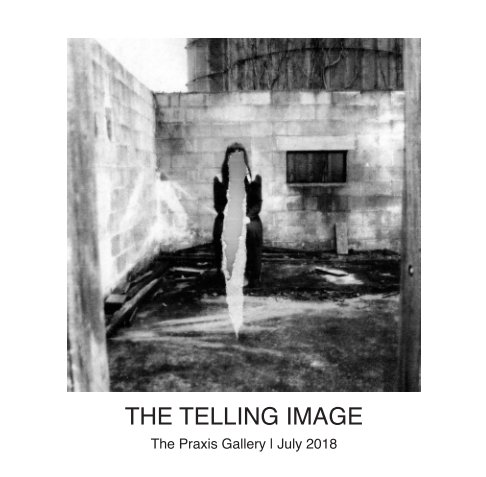 View The Telling Image by The Praxis Gallery