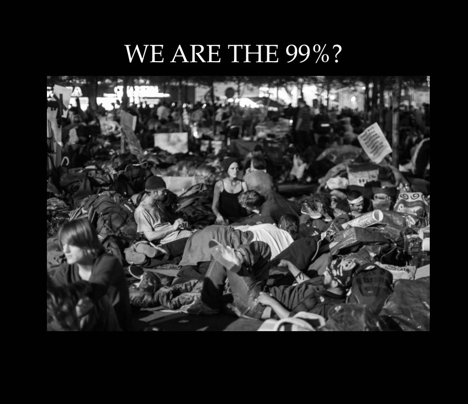 View We Are the Ninety-nine Percent by Stephen Pile