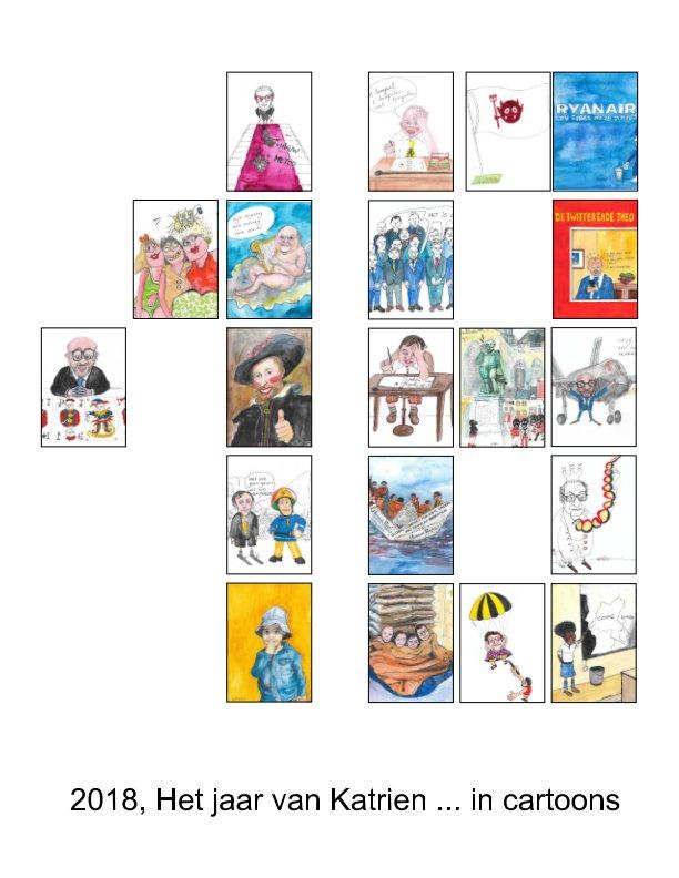 Bekijk 2018, het jaar van Katrien in cartoons op Katrien Scheir