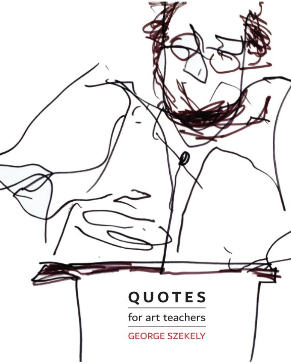 View Quotes for Art Teachers (TRADEBOOK) by George Szekely