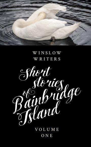 View Short Stories of Bainbridge Island by Winslow Writers
