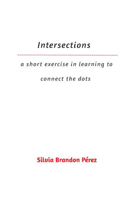 View Intersections: by Silvia Brandon Pérez