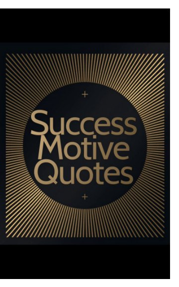 View Success Motive Quotes by Success Motive Quotes