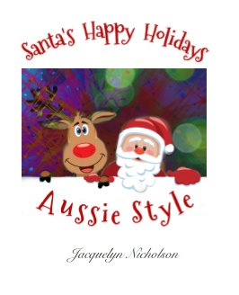Santa's Happy Holidays, Aussie Style book cover