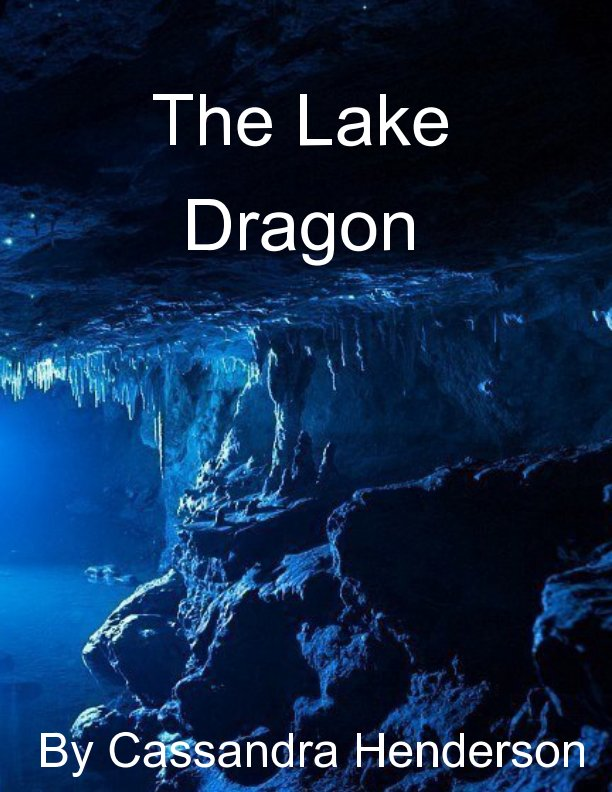 View The Lake Dragon by Cassandra Henderson
