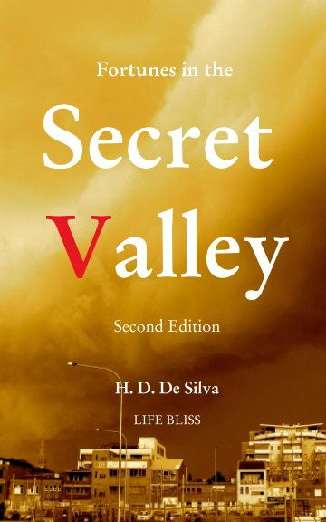 View Fortunes in the Secret Valley by H. D. De Silva