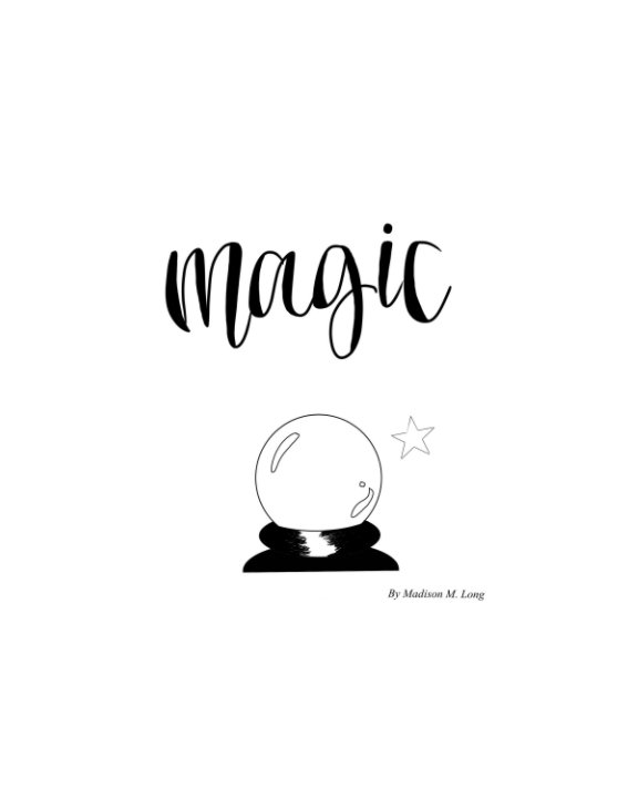 View Magic by Madison M. Long