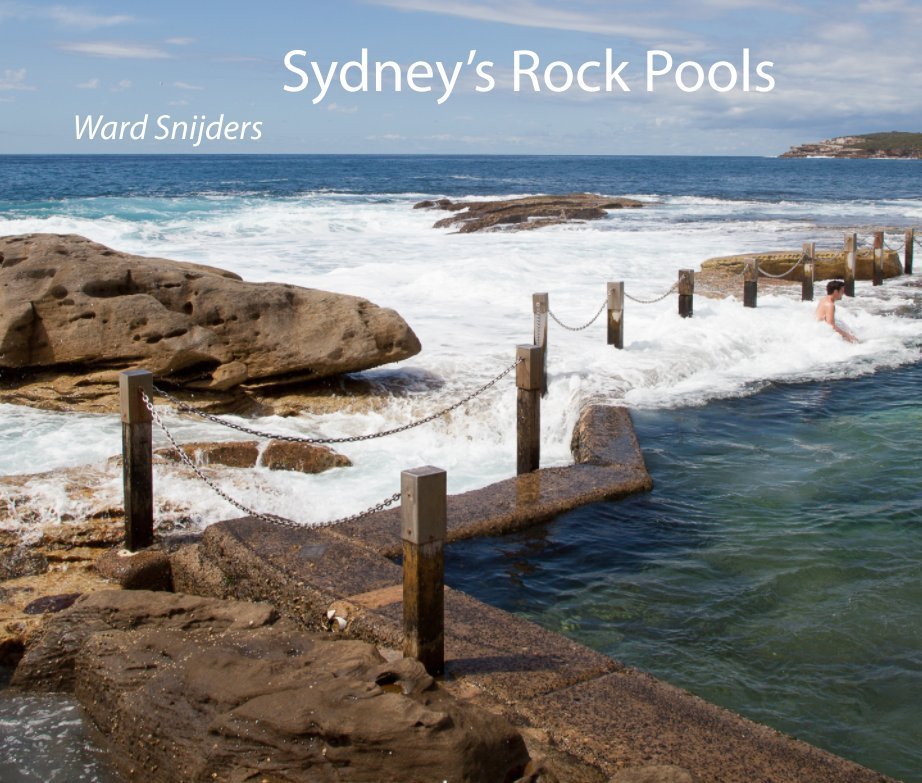 View Sydney's Rock Pools by Ward Snijders