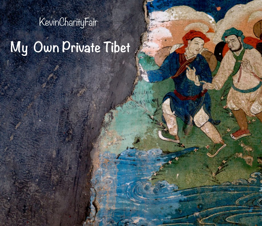 View My Own Private Tibet by KevinCharityFair