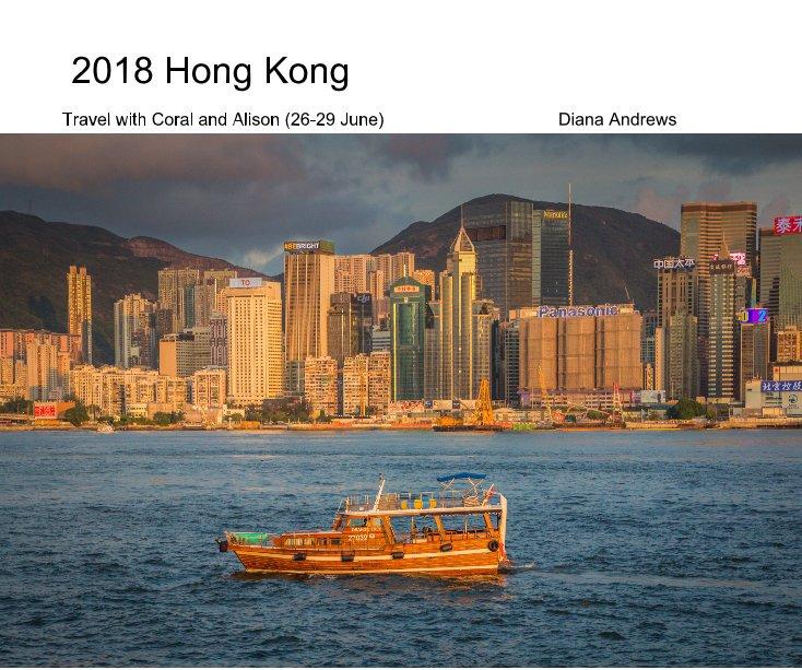 View 2018 Hong Kong by Diana Andrews