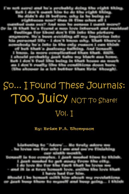View So ... I Found These Journals: by Brian P. A. Thompson