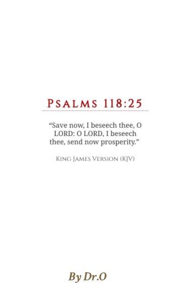 Send Now Prosperity: Psalms 118:25 nach Dr.O anzeigen