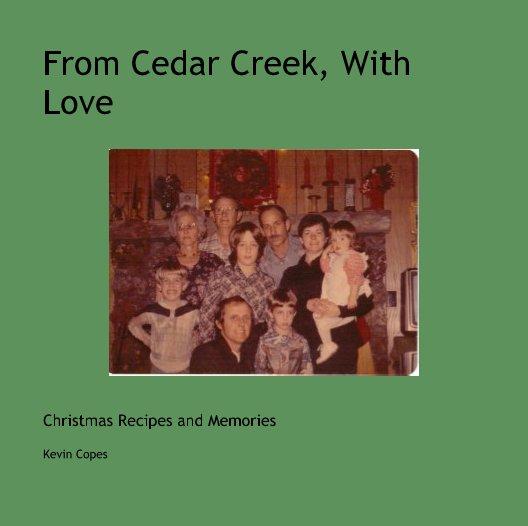 Ver From Cedar Creek, With Love por Kevin Copes