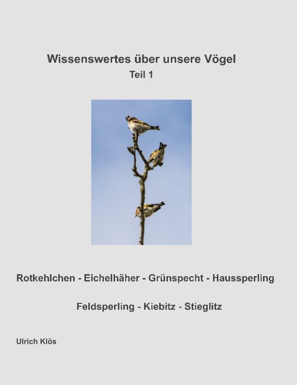 Wissenswertes über unsere Vögel - Teil 1 nach Ulrich Klös anzeigen