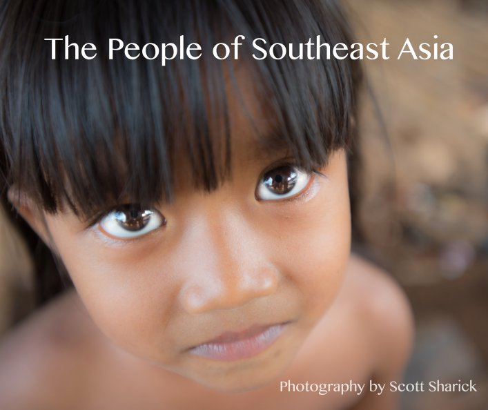 View The People of Southeast Asia by Scott Sharick