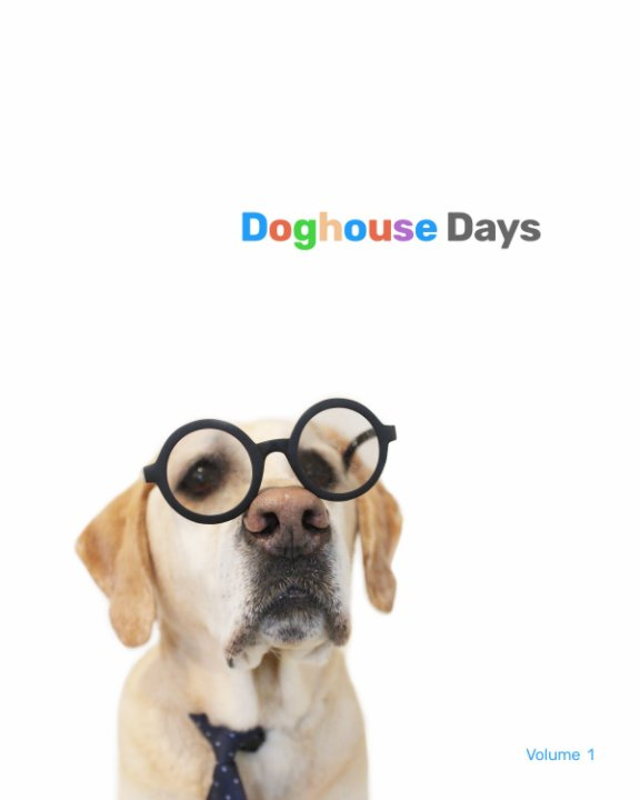 View Doghouse Days Yearbook by The Doghouse