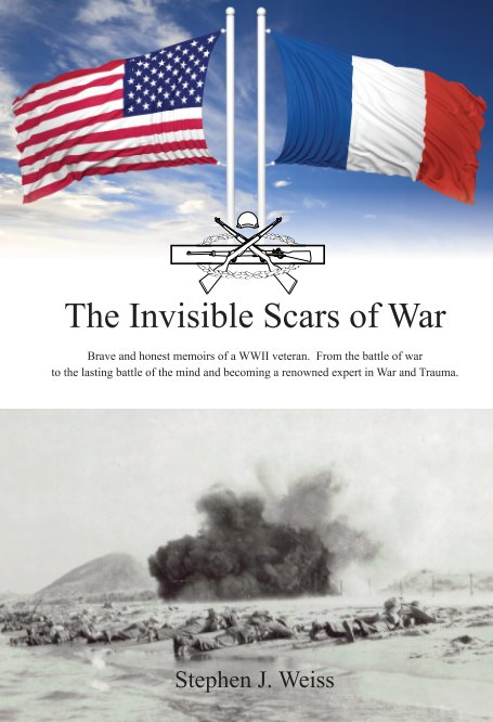 View The Invisible Scars of War by Stephen J Weiss