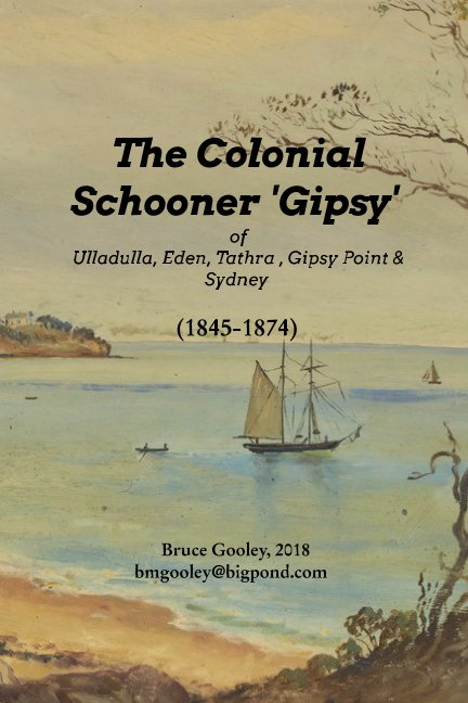 View The Colonial Schooner Gipsy 1845-74 by Bruce M Gooley