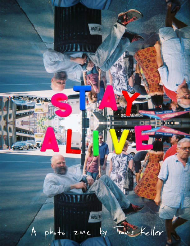 View Stay Alive by Travis Keller