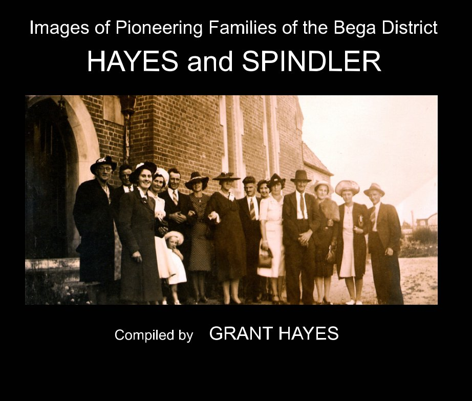 View A Collection of Historical Photos of the Hayes and Spindler Families by Grant Hayes