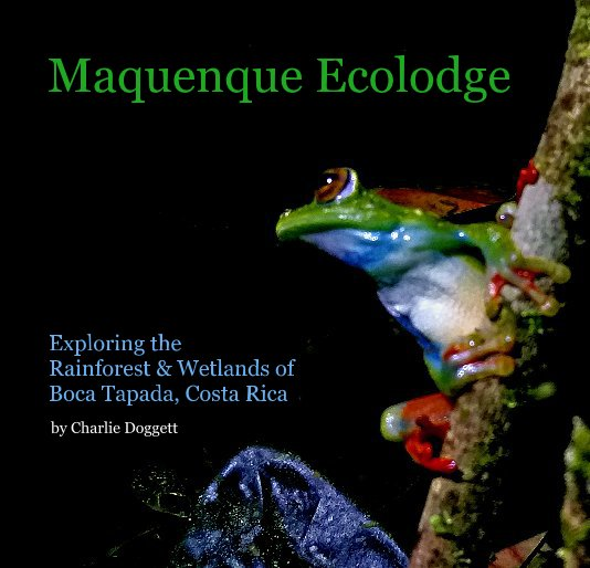 View Maquenque Ecolodge by Charlie Doggett