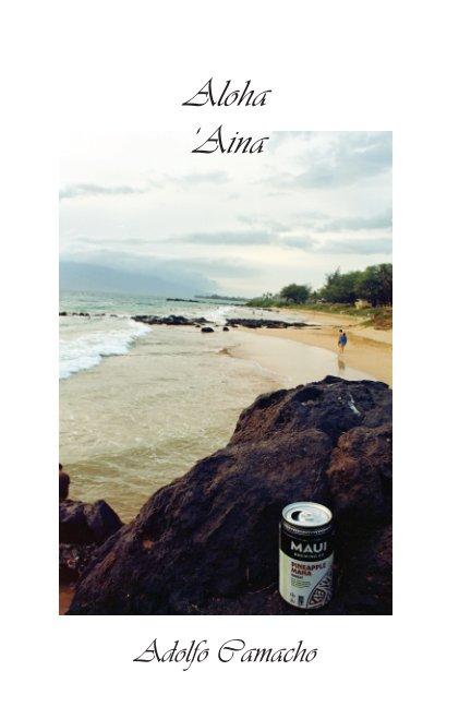 Aloha Aina De Adolfo Camacho Livres Blurb France