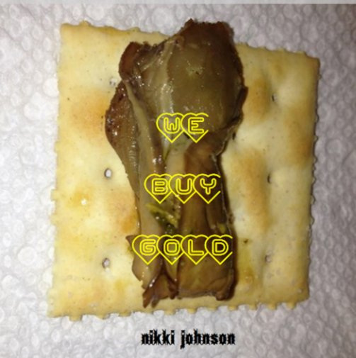 View We Buy Gold by Nikki Johnson